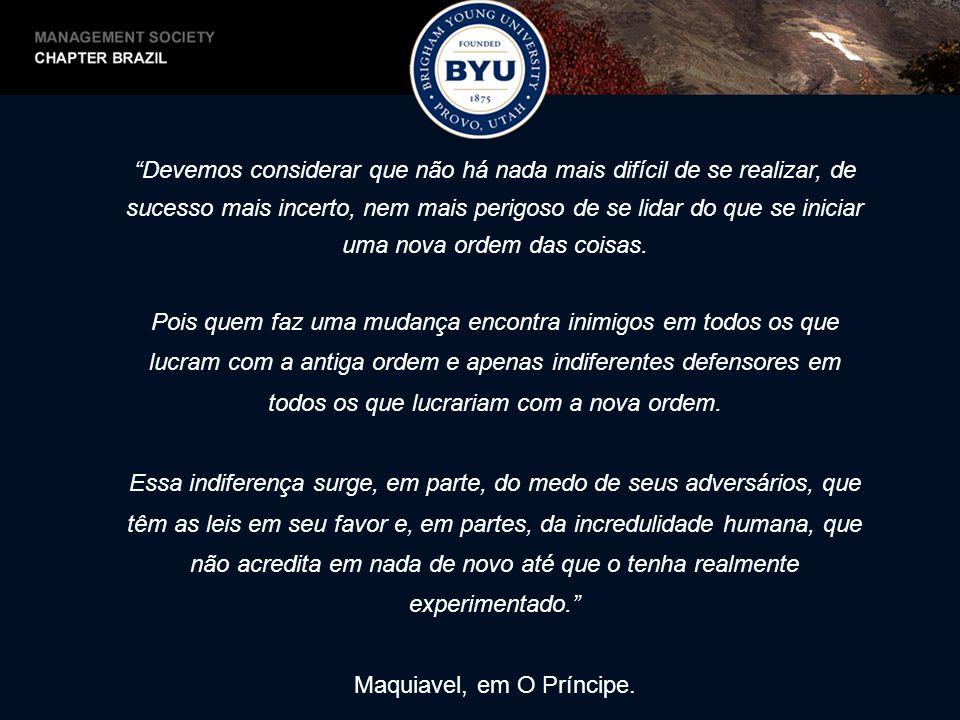 Maquiavel, em O Príncipe.