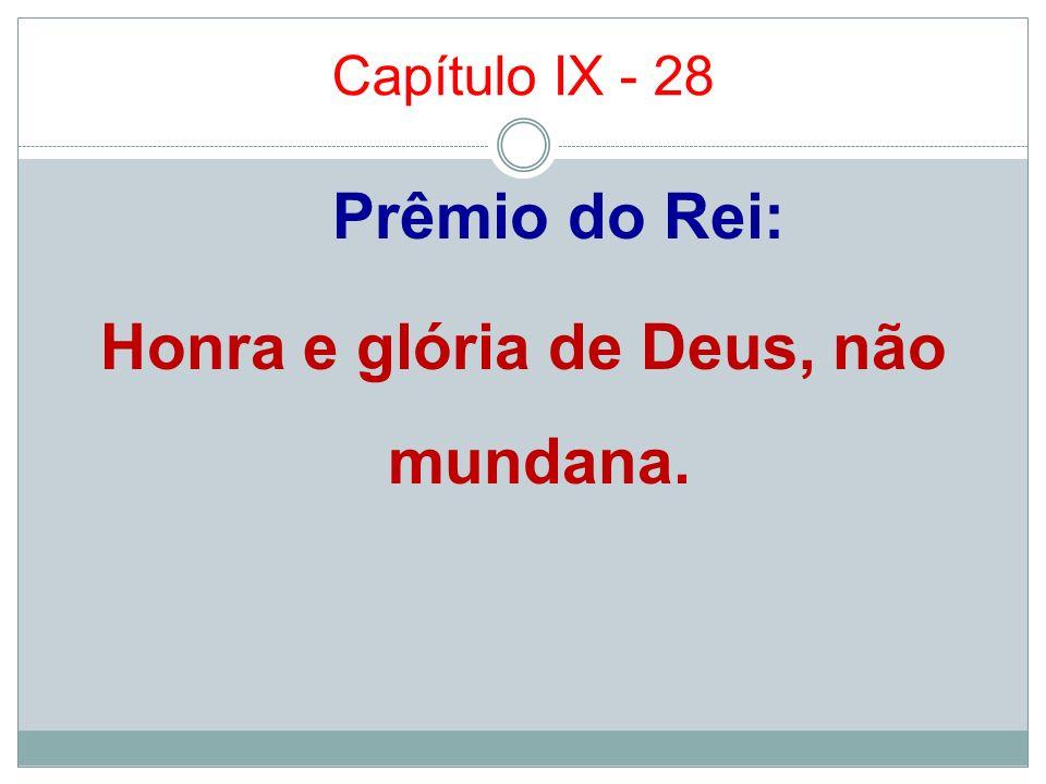 Prêmio do Rei: Honra e glória de Deus, não mundana.