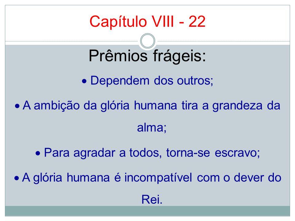 Prêmios frágeis: Capítulo VIII - 22  Dependem dos outros;