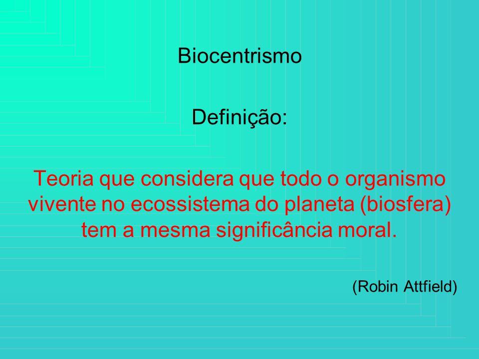 Biocentrismo Definição: