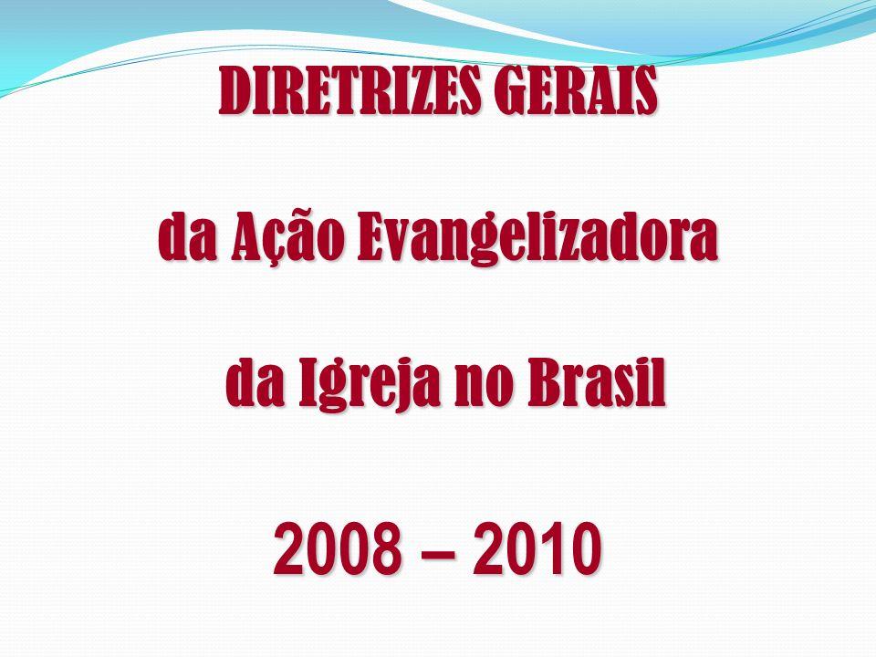 DIRETRIZES GERAIS da Ação Evangelizadora da Igreja no Brasil 2008 – 2010