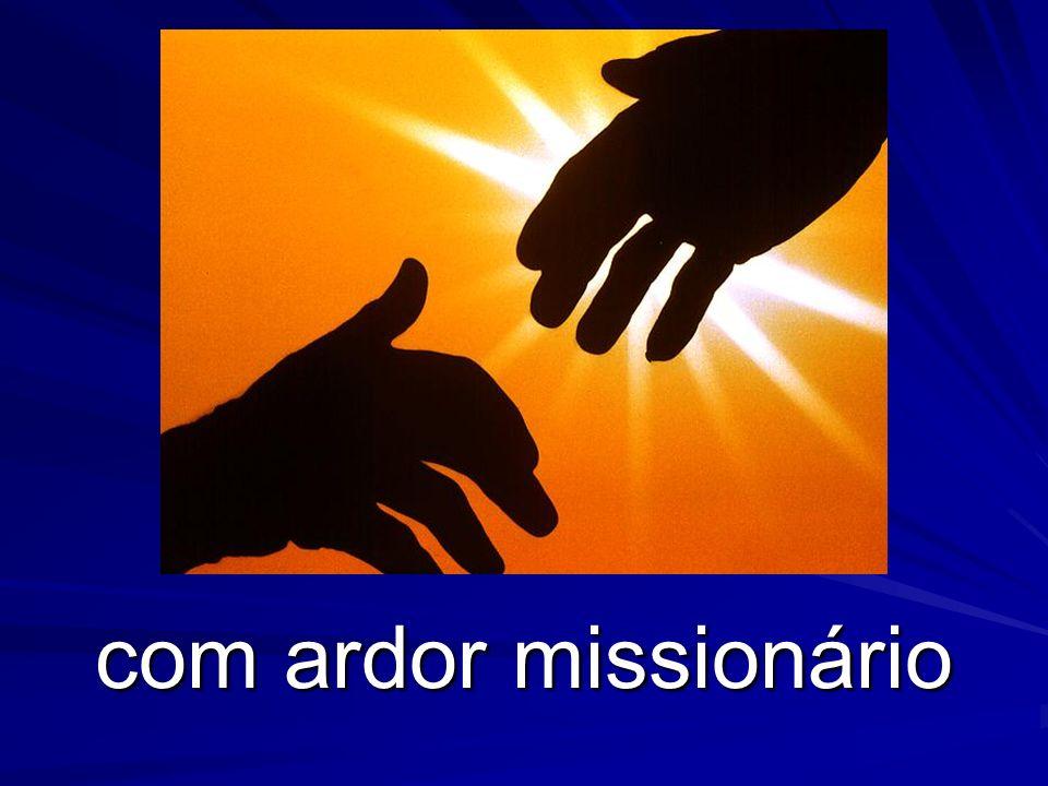 com ardor missionário