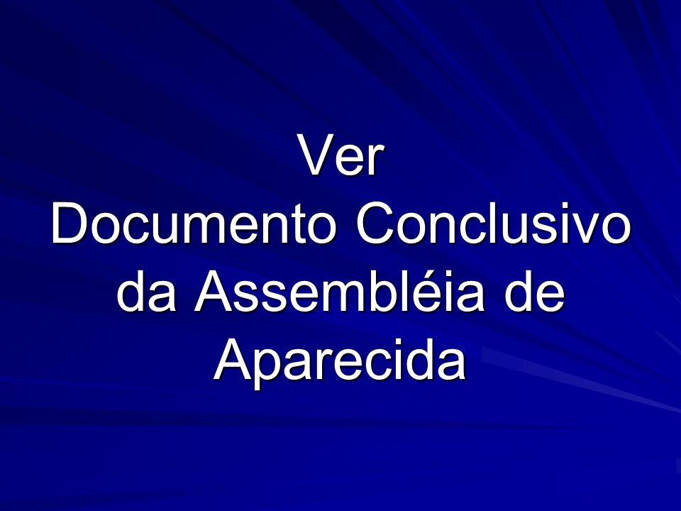 Ver Documento Conclusivo da Assembléia de Aparecida