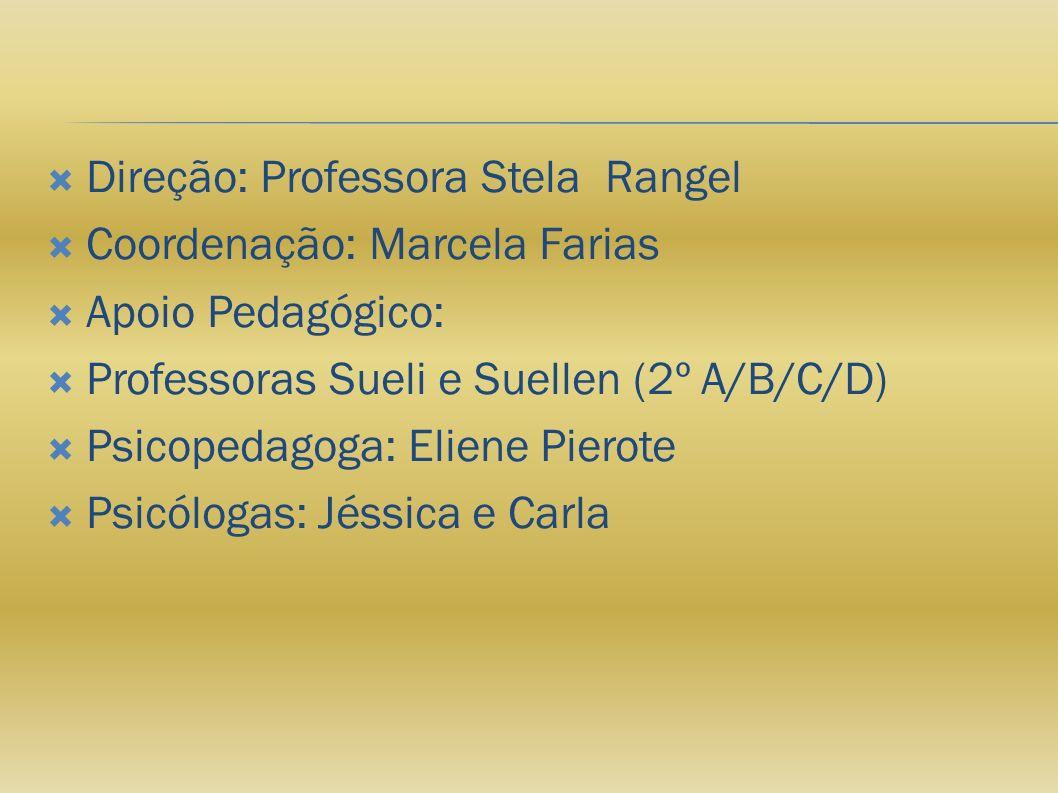 Direção: Professora Stela Rangel