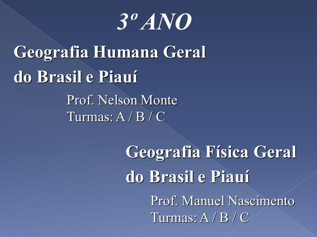 3º ANO Geografia Humana Geral do Brasil e Piauí Geografia Física Geral