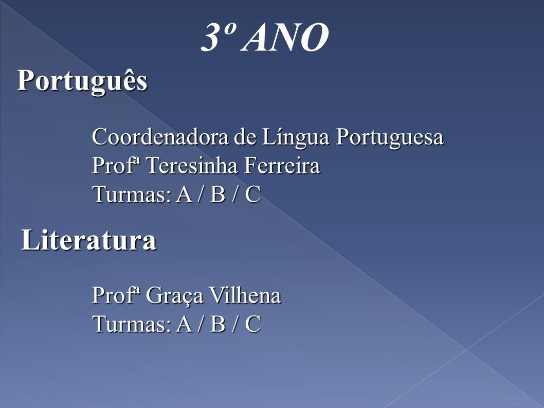 3º ANO Português Literatura Coordenadora de Língua Portuguesa