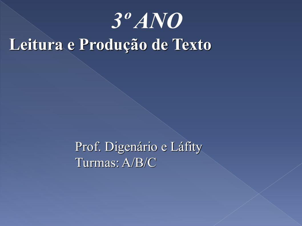 3º ANO Leitura e Produção de Texto Prof. Digenário e Láfity