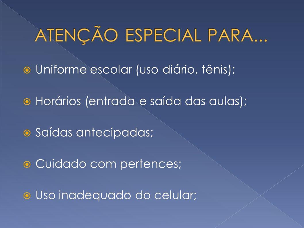 ATENÇÃO ESPECIAL PARA... Uniforme escolar (uso diário, tênis);