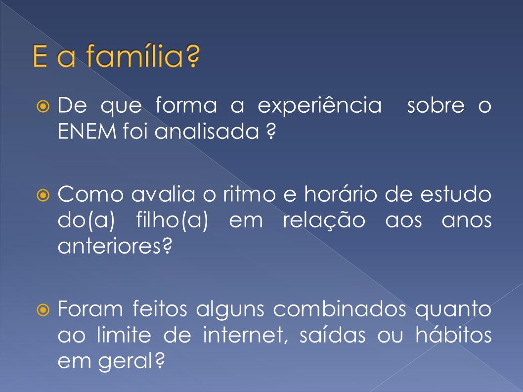 E a família De que forma a experiência sobre o ENEM foi analisada