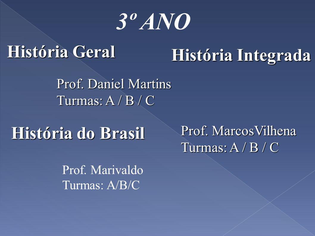3º ANO História Geral História Integrada História do Brasil