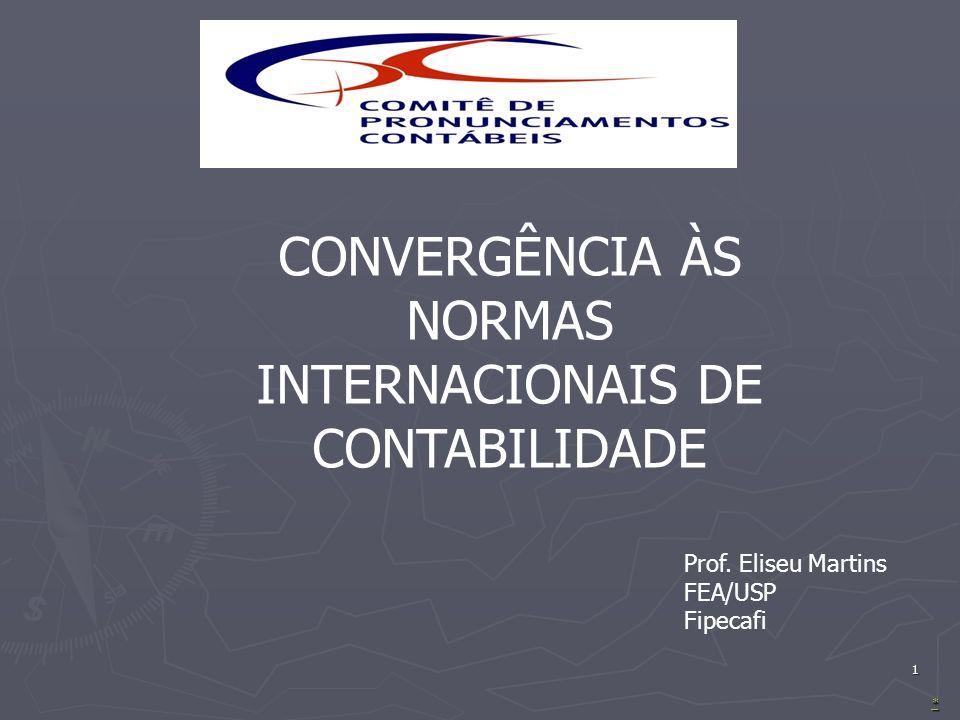 CONVERGÊNCIA ÀS NORMAS INTERNACIONAIS DE CONTABILIDADE