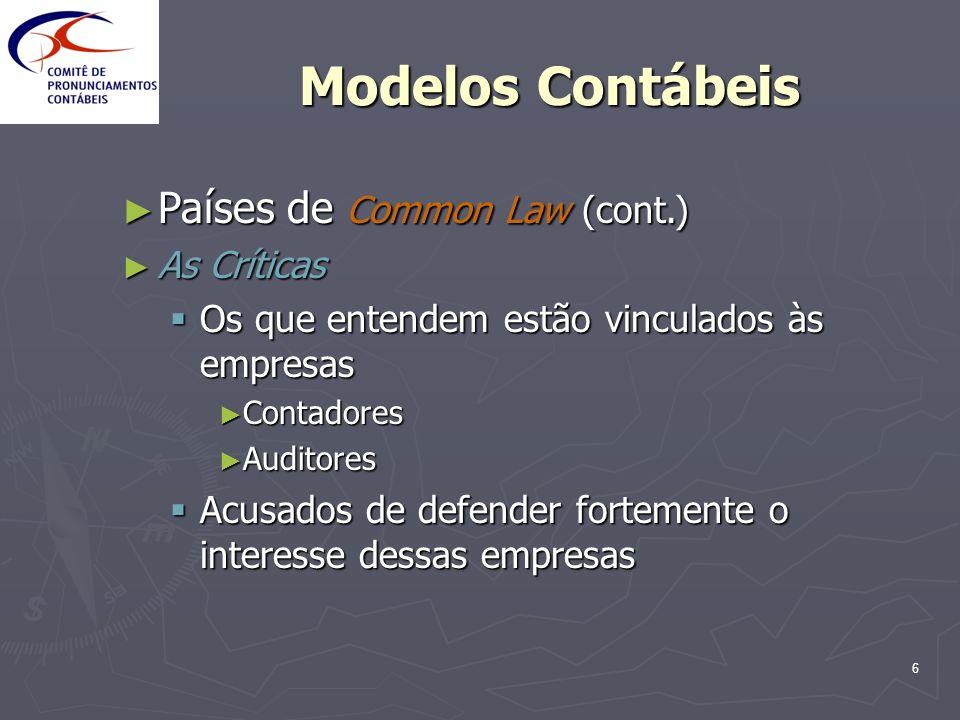 Modelos Contábeis Países de Common Law (cont.) As Críticas
