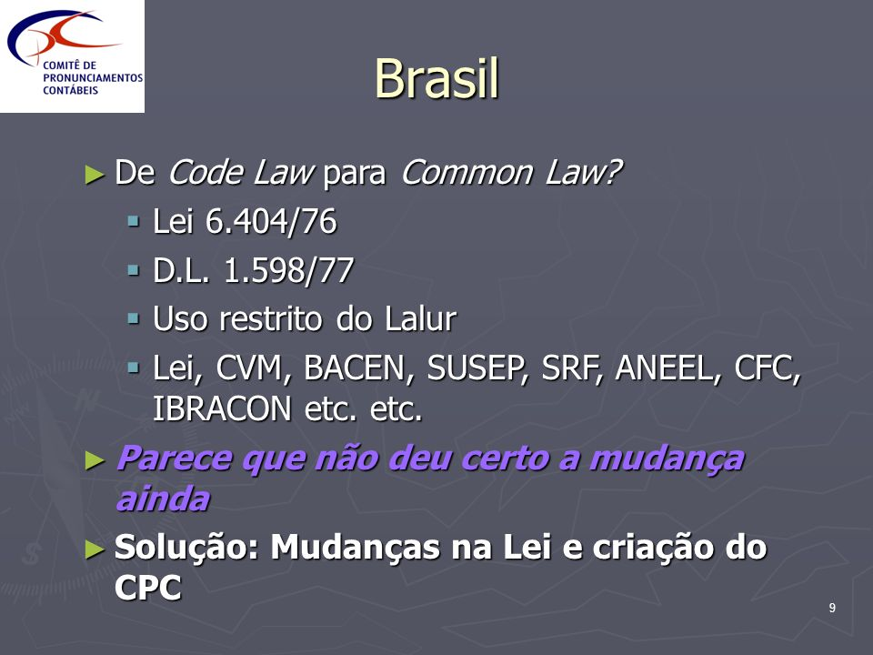 Brasil De Code Law para Common Law Lei 6.404/76 D.L. 1.598/77