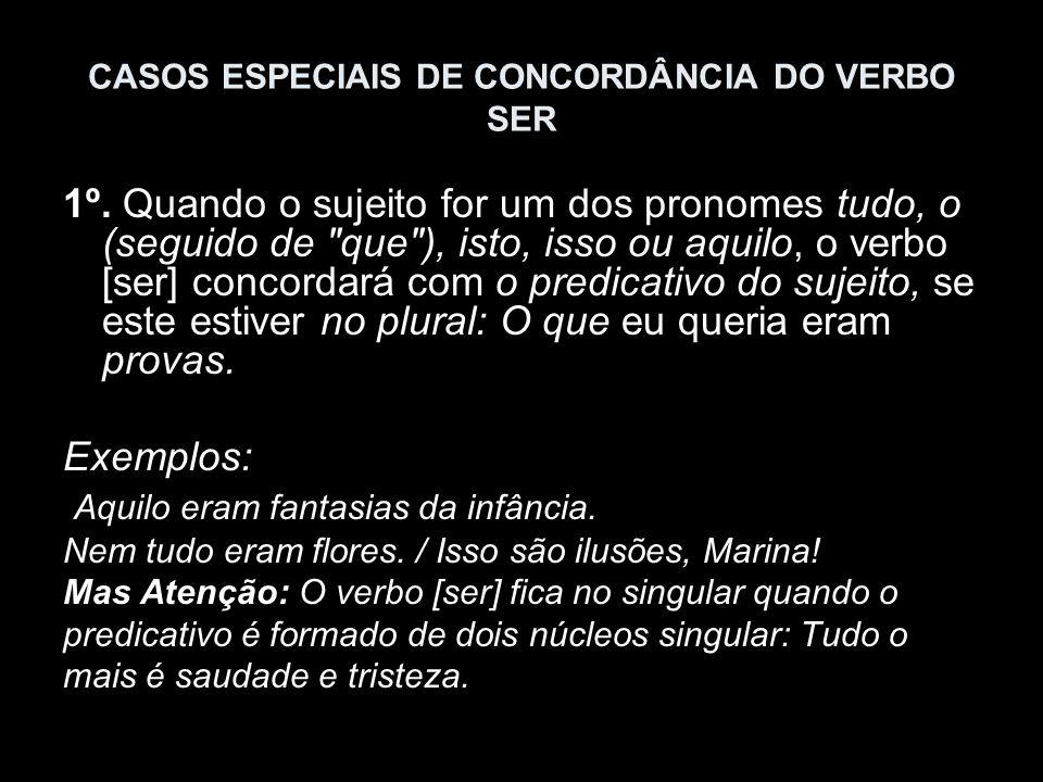 CASOS ESPECIAIS DE CONCORDÂNCIA DO VERBO SER