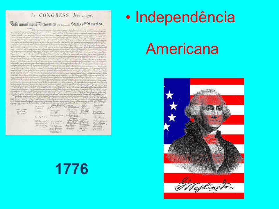 • Independência Americana 1776