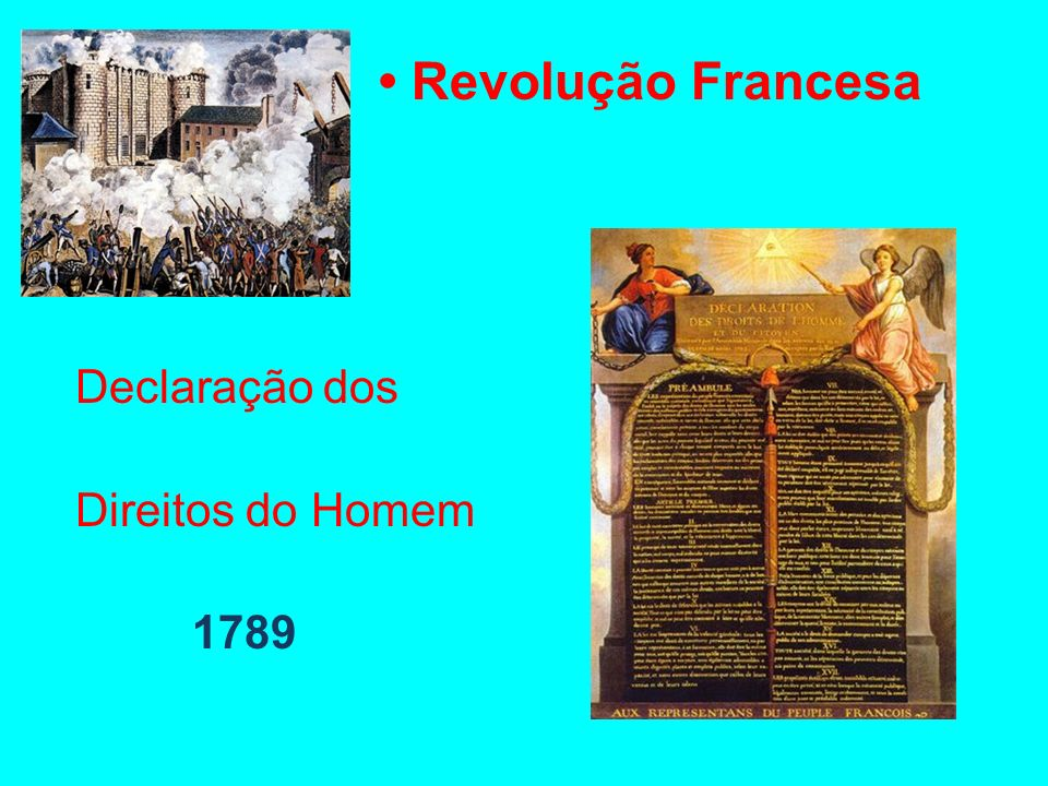 • Revolução Francesa Declaração dos Direitos do Homem 1789
