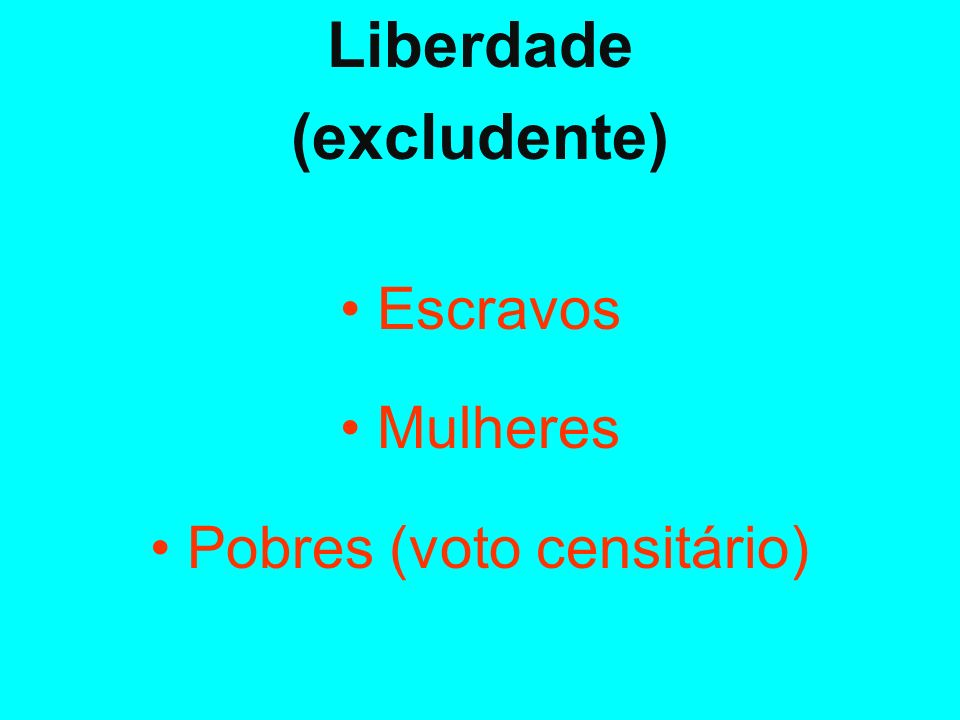 • Pobres (voto censitário)