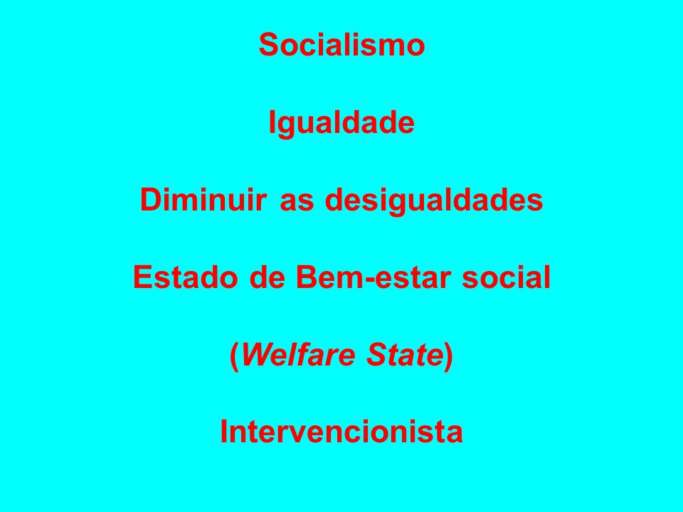 Diminuir as desigualdades Estado de Bem-estar social