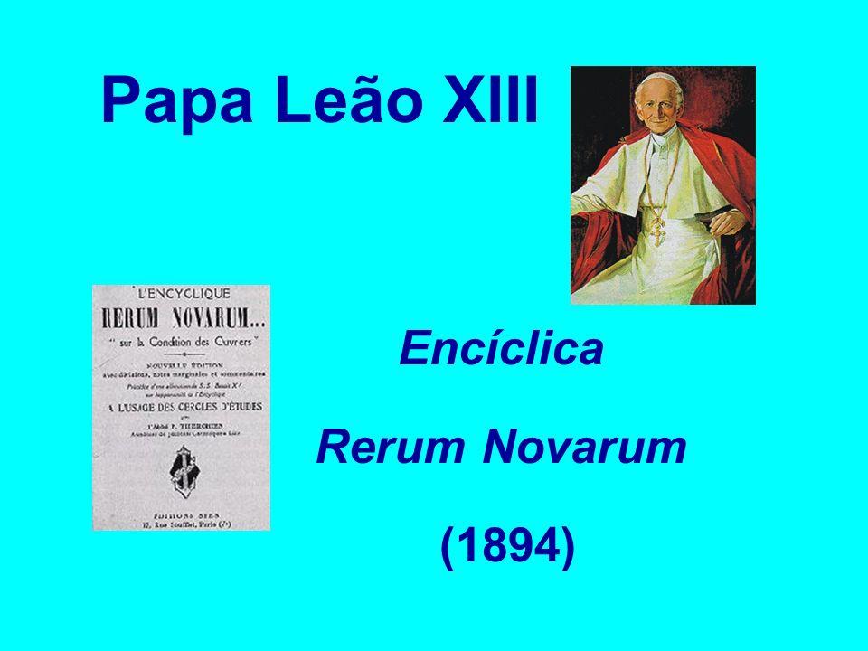 Papa Leão XIII Encíclica Rerum Novarum (1894)