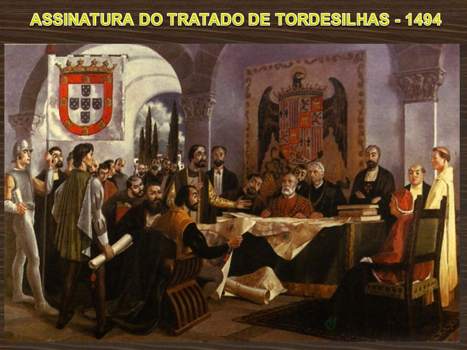 ASSINATURA DO TRATADO DE TORDESILHAS - 1494
