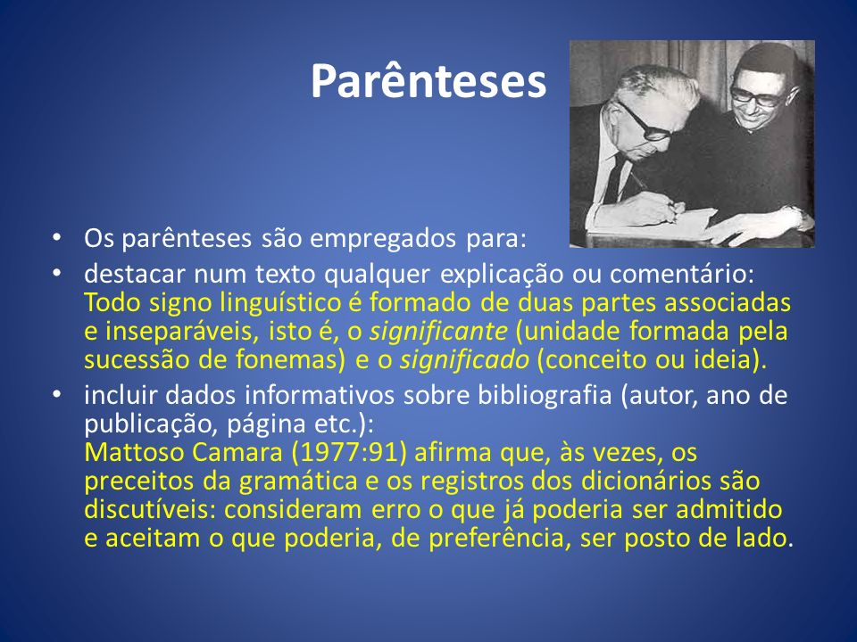 Parênteses Os parênteses são empregados para: