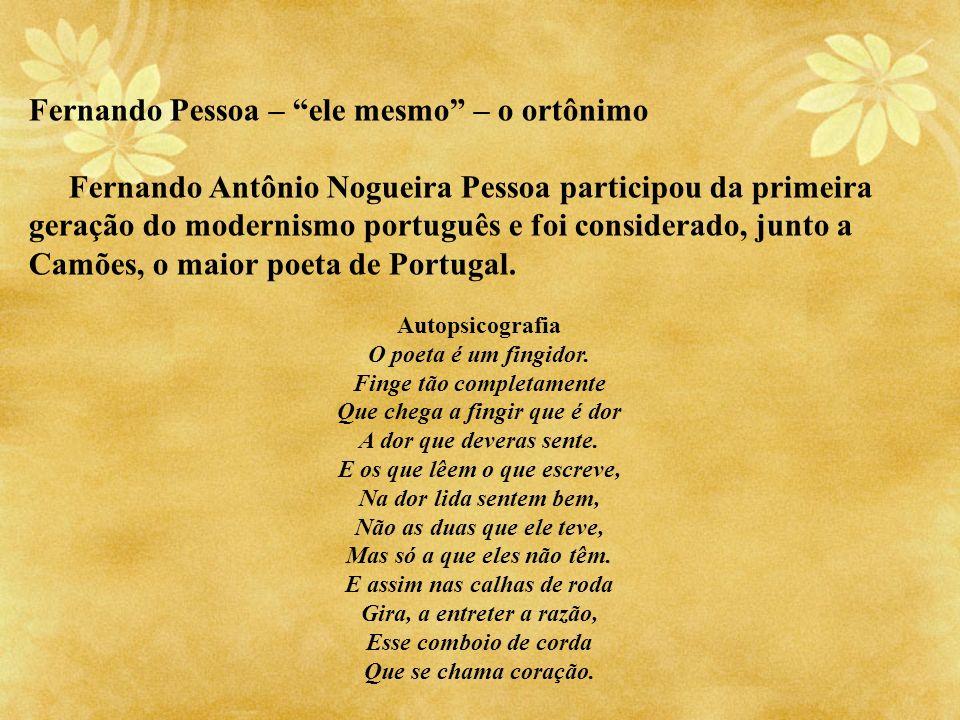 Fernando Pessoa – ele mesmo – o ortônimo