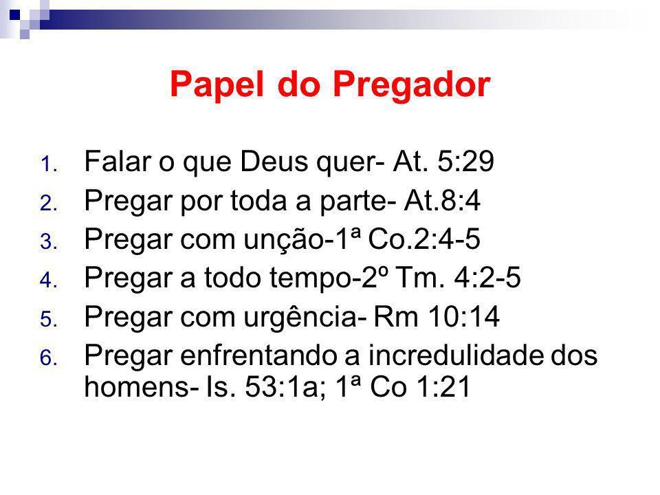 Papel do Pregador Falar o que Deus quer- At. 5:29
