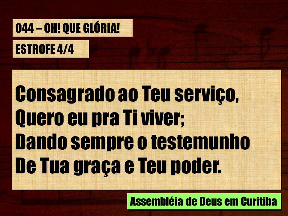 Consagrado ao Teu serviço, Quero eu pra Ti viver;