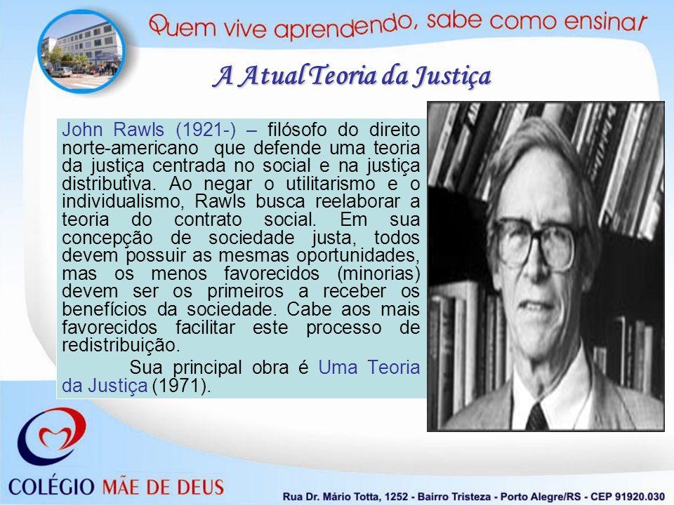 A Atual Teoria da Justiça