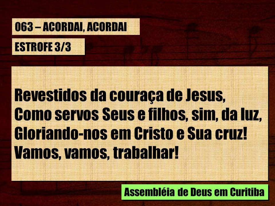 Revestidos da couraça de Jesus,