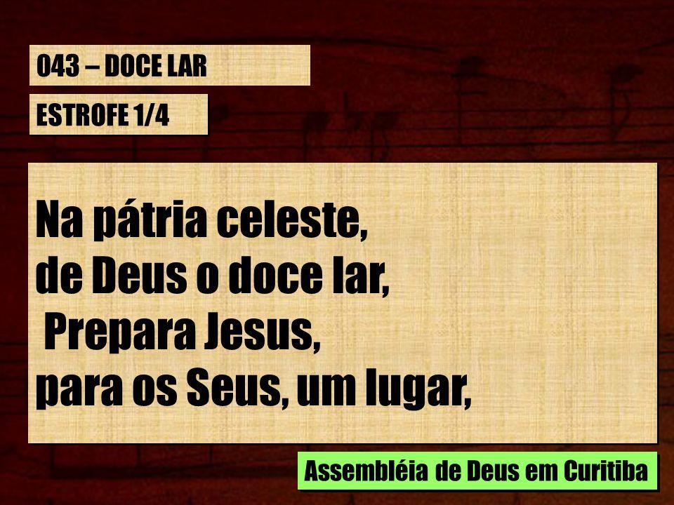 Na pátria celeste, de Deus o doce lar, Prepara Jesus,
