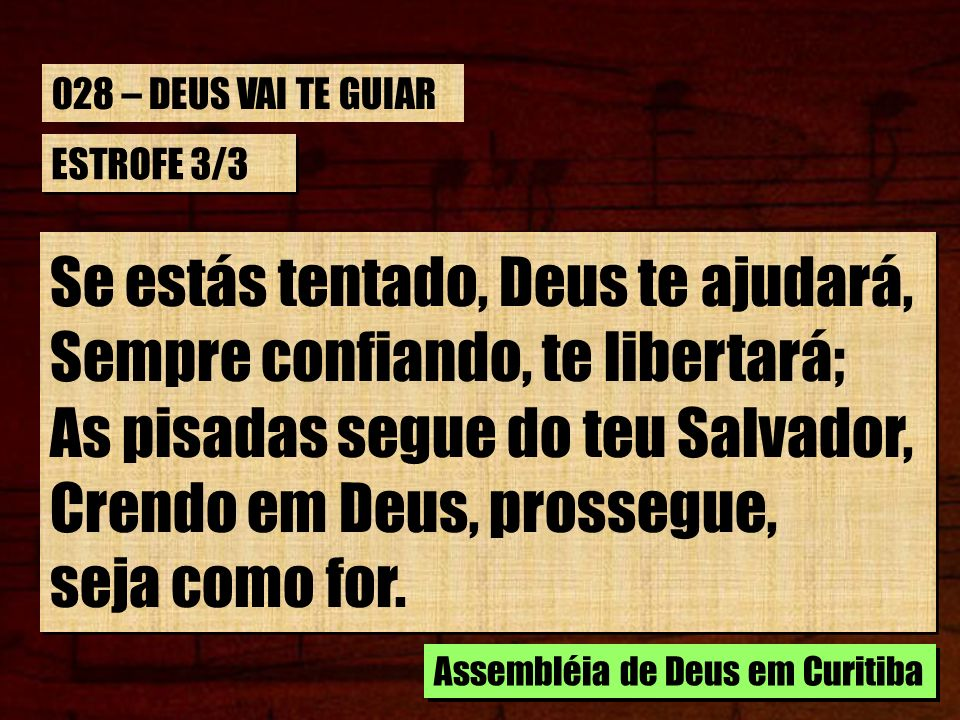 Se estás tentado, Deus te ajudará, Sempre confiando, te libertará;