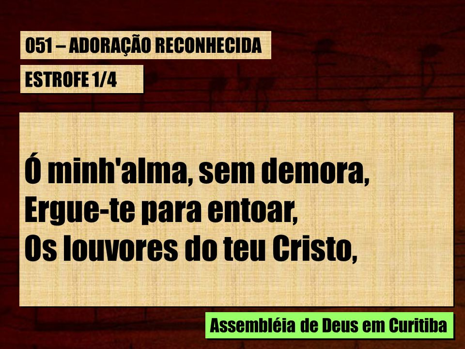 Os louvores do teu Cristo,