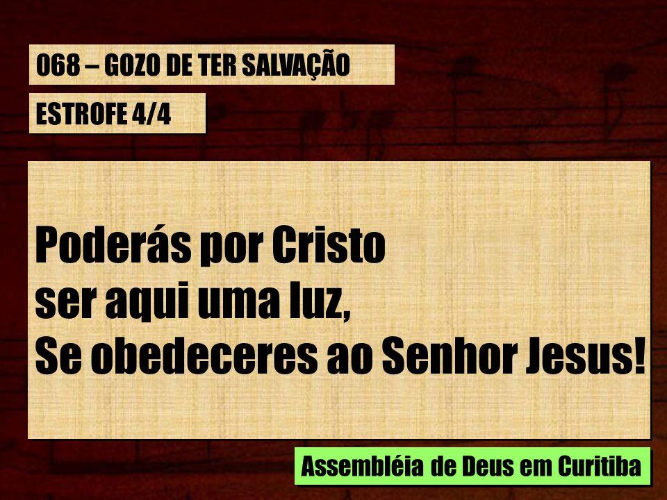 Se obedeceres ao Senhor Jesus!