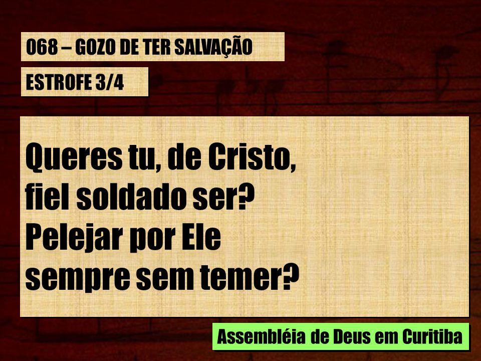 Queres tu, de Cristo, fiel soldado ser Pelejar por Ele