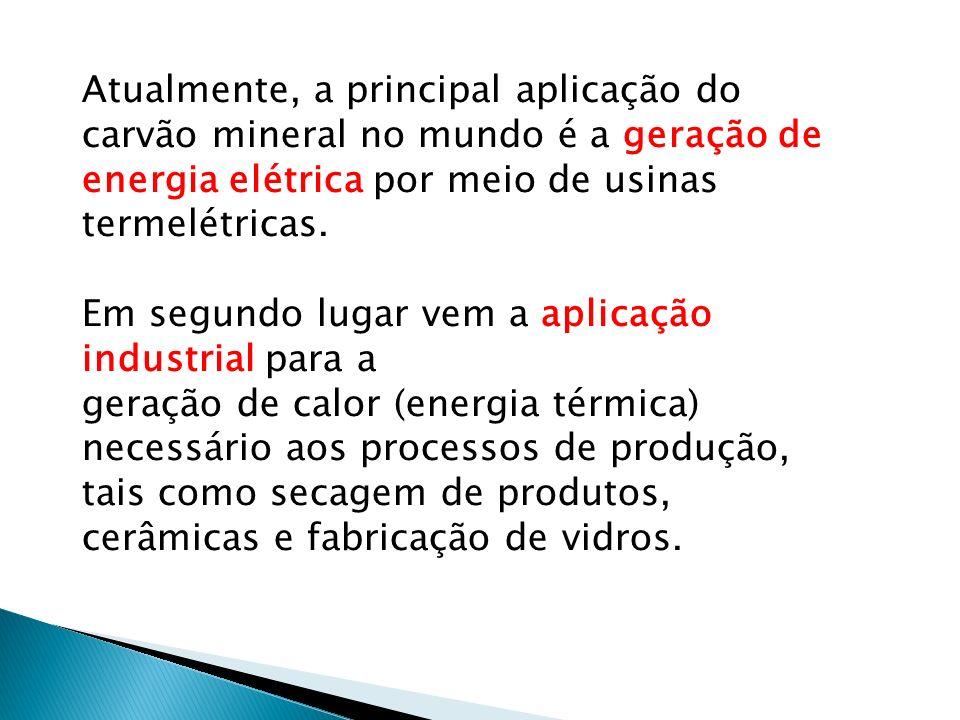 Atualmente, a principal aplicação do carvão mineral no mundo é a geração de energia elétrica por meio de usinas termelétricas.