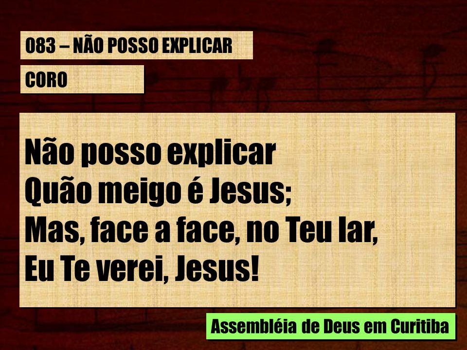 Mas, face a face, no Teu lar, Eu Te verei, Jesus!