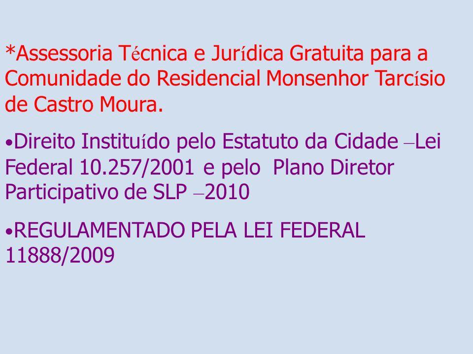 *Assessoria Técnica e Jurídica Gratuita para a Comunidade do Residencial Monsenhor Tarcísio de Castro Moura.
