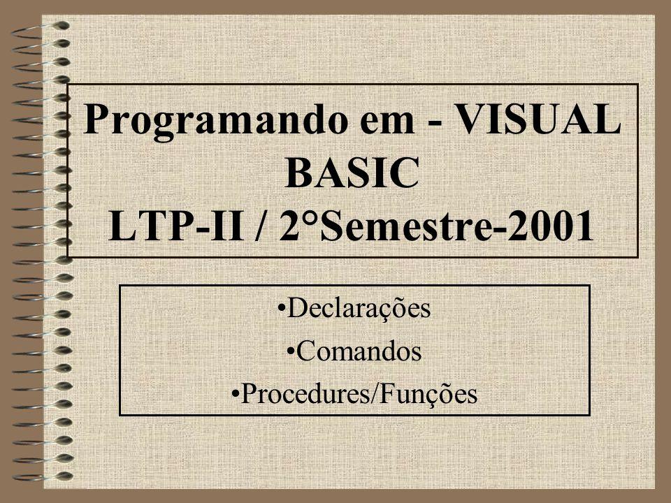 Programando em - VISUAL BASIC LTP-II / 2°Semestre-2001