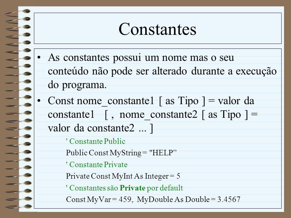 ConstantesAs constantes possui um nome mas o seu conteúdo não pode ser alterado durante a execução do programa.