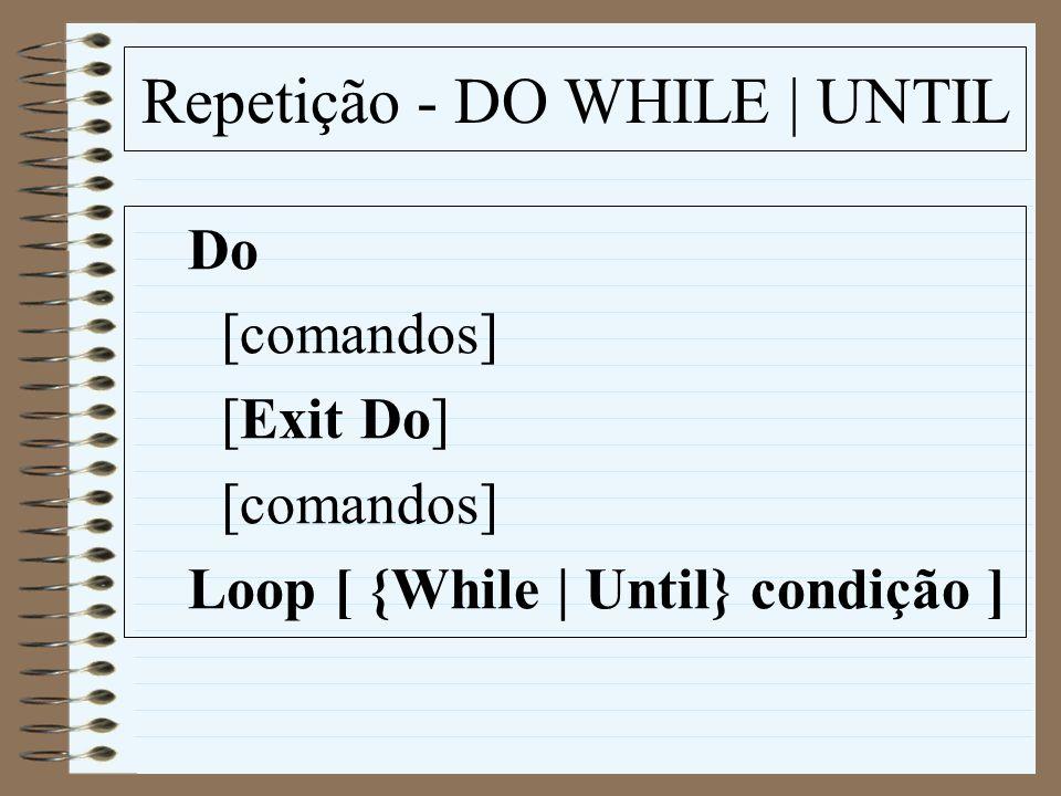 Repetição - DO WHILE | UNTIL