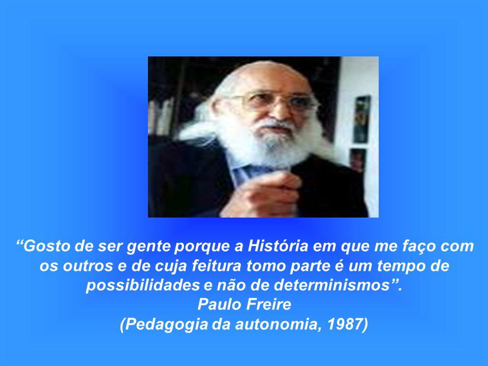 Paulo Freire (Pedagogia da autonomia, 1987)