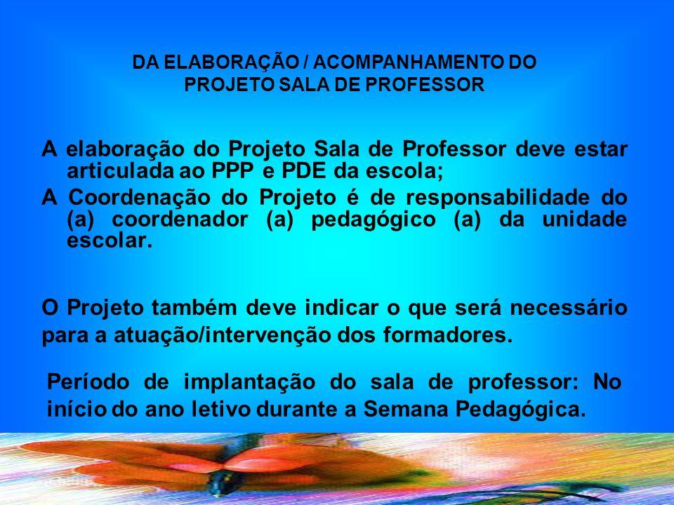 DA ELABORAÇÃO / ACOMPANHAMENTO DO PROJETO SALA DE PROFESSOR