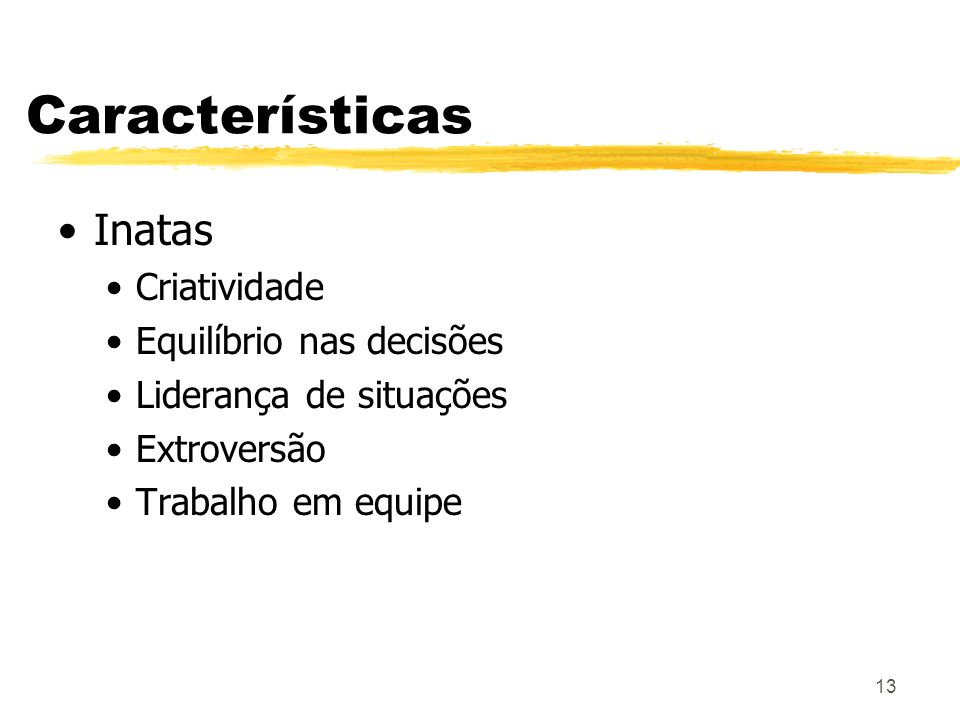Características Inatas Criatividade Equilíbrio nas decisões