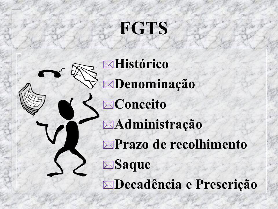 FGTS Histórico Denominação Conceito Administração