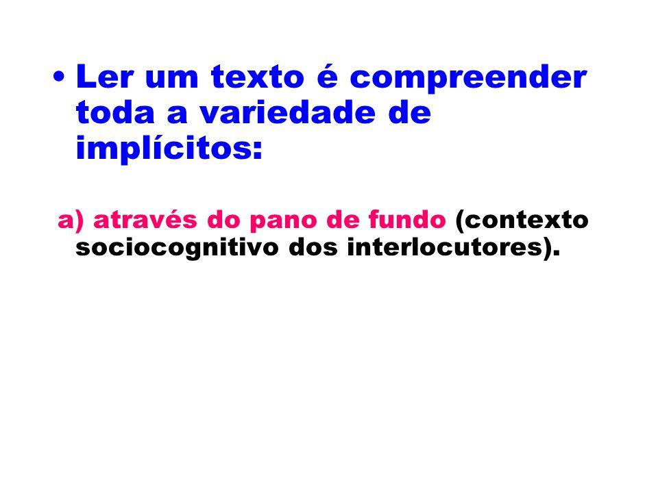 Ler um texto é compreender toda a variedade de implícitos: