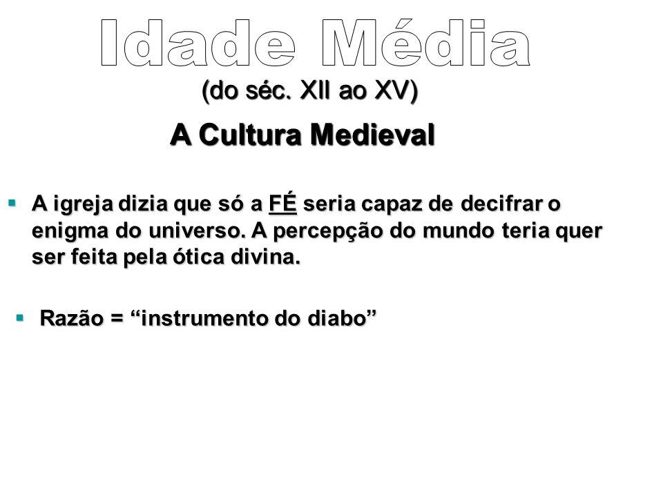 Idade Média A Cultura Medieval (do séc. XII ao XV)
