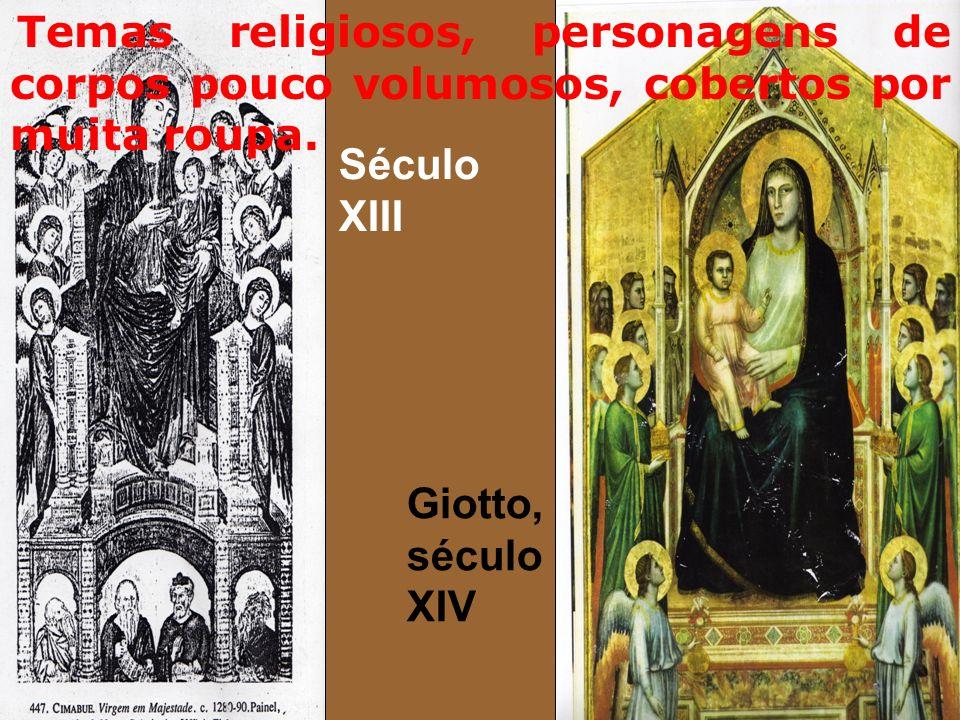 Século XIII Giotto, século XIV