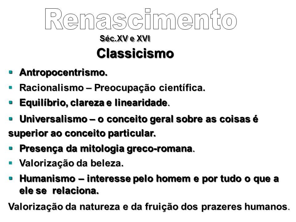 Renascimento Classicismo Antropocentrismo.