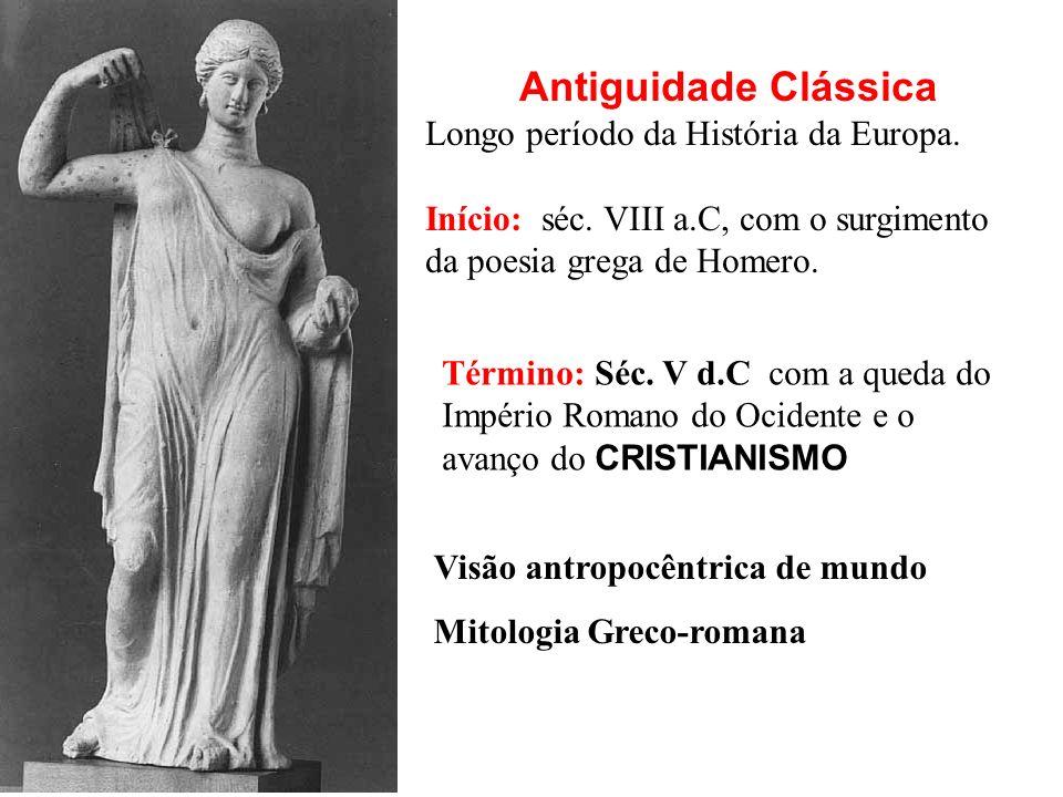 Antiguidade Clássica Longo período da História da Europa.